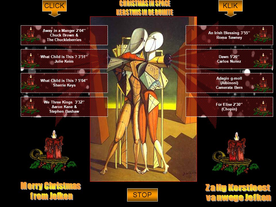 Dawn 5'20'' Carlos Nunez An Irish Blessing 3'55'' Roma Sawney Adagio g-moll (Albinoni) Camerata Bern Für Elise 2'30'' (Chopin) Away in a Manger 2'04'' Chuck Brown & The Chuckleberries What Child is This .