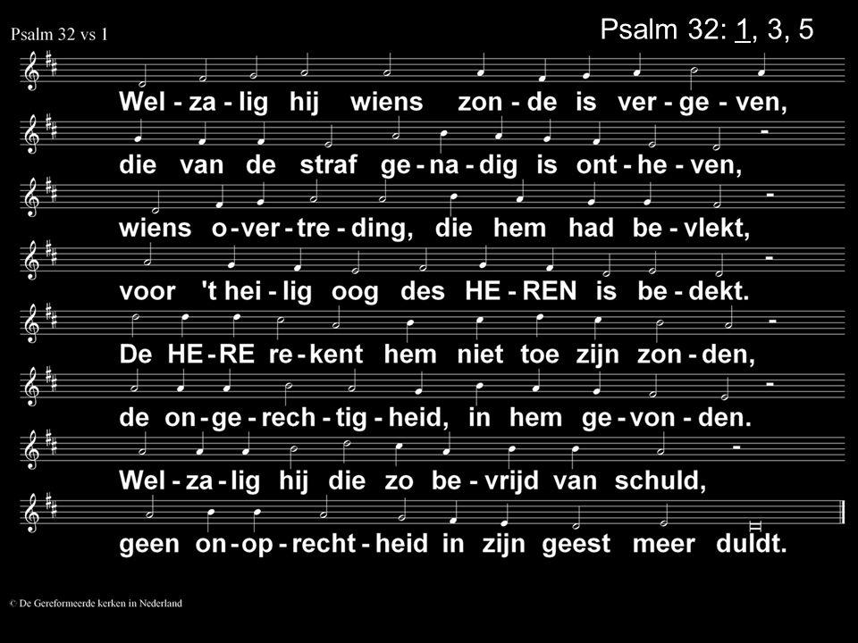Psalm 32: 1, 3, 5
