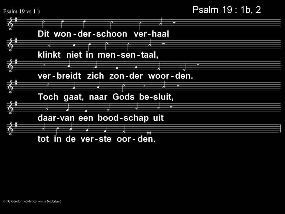 Psalm 19 : 1b, 2