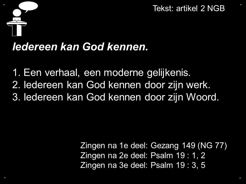 .... Iedereen kan God kennen. 1. Een verhaal, een moderne gelijkenis.