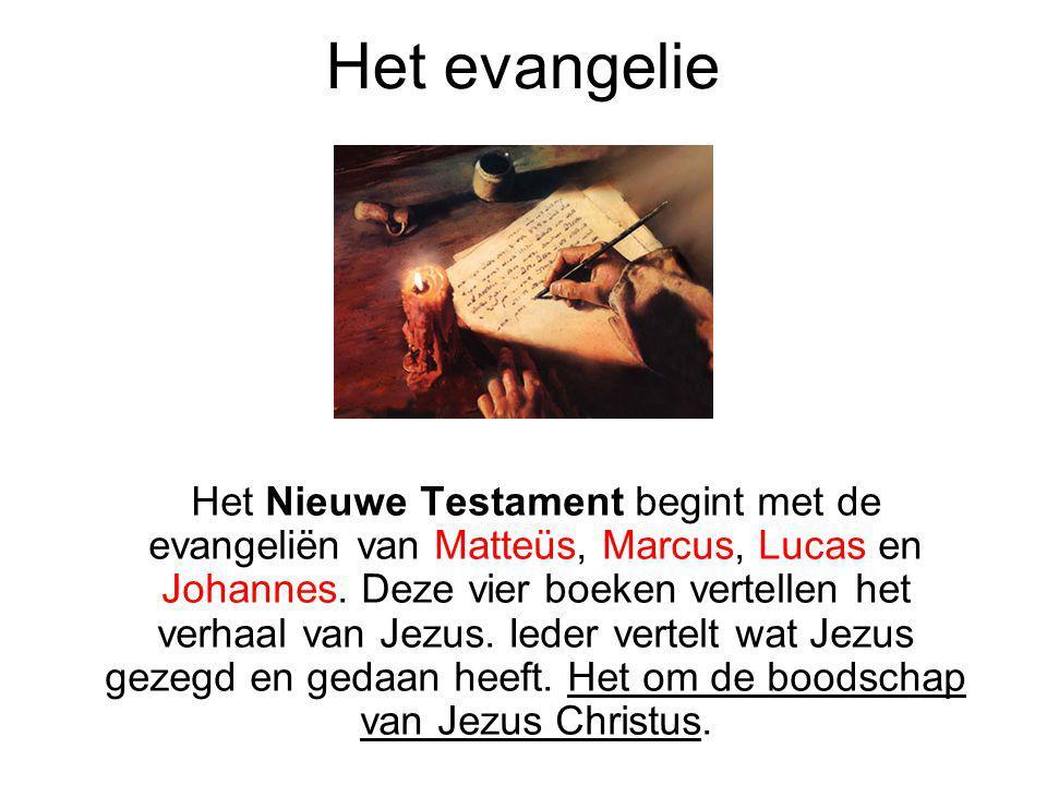Het evangelie Het Nieuwe Testament begint met de evangeliën van Matteüs, Marcus, Lucas en Johannes. Deze vier boeken vertellen het verhaal van Jezus.