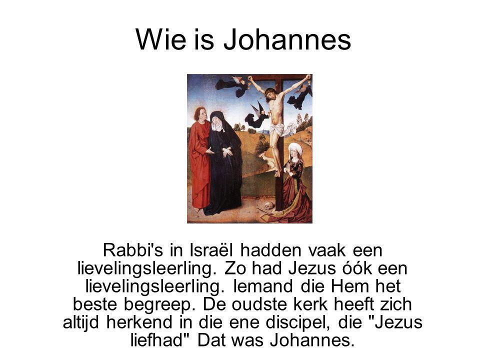Wie is Johannes Rabbi's in Israël hadden vaak een lievelingsleerling. Zo had Jezus óók een lievelingsleerling. Iemand die Hem het beste begreep. De ou
