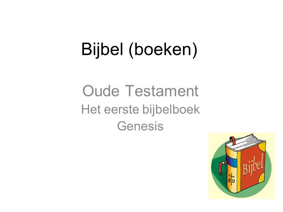 Bijbel (boeken) Oude Testament Het eerste bijbelboek Genesis