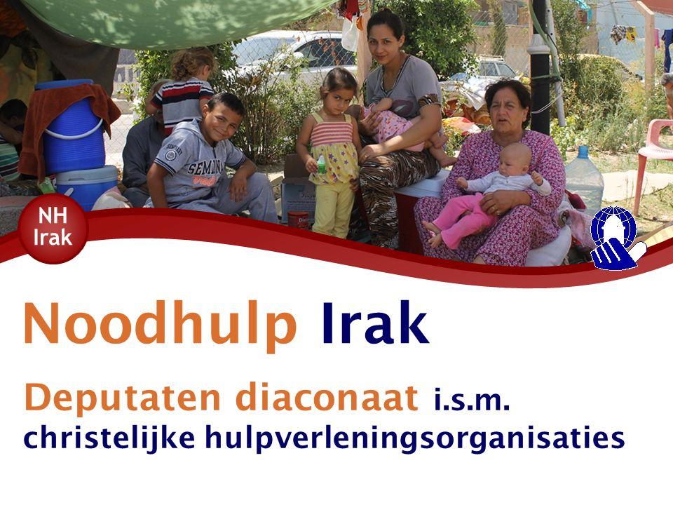 Noodhulp Irak Deputaten diaconaat i.s.m. christelijke hulpverleningsorganisaties NH Irak