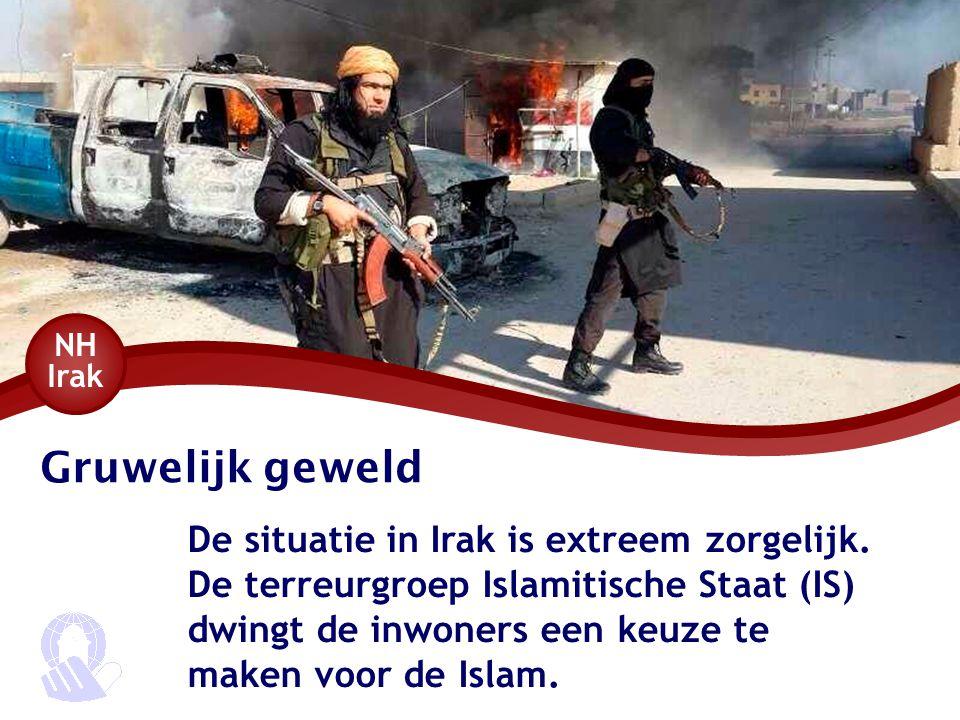 Gruwelijk geweld De situatie in Irak is extreem zorgelijk. De terreurgroep Islamitische Staat (IS) dwingt de inwoners een keuze te maken voor de Islam