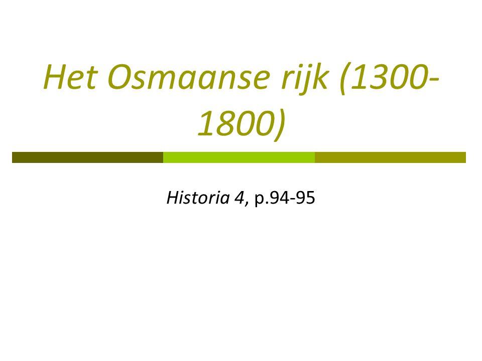 Het Osmaanse rijk (1300- 1800) Historia 4, p.94-95