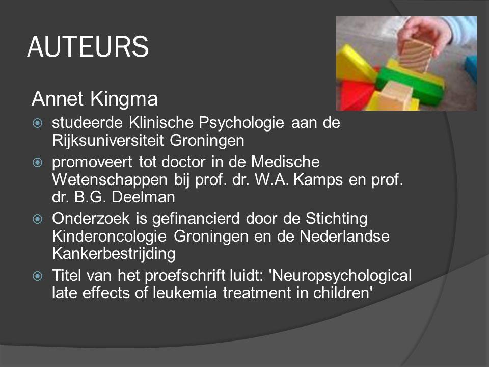 AUTEURS Nathalie Jansen  Onderzoek aan de afdeling Kinderoncologie van het Universitair Medisch Centrum Groningen (UMCG)  Onderzocht de effecten van de behandeling voor ALL op de ontwikkeling van kinderen op korte termijn en op een langere termijn van 4,5 jaar