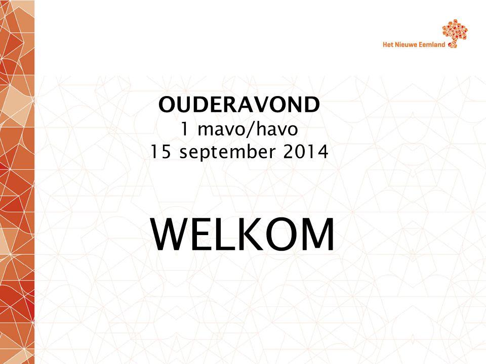 OUDERAVOND 1 mavo/havo 15 september 2014 WELKOM