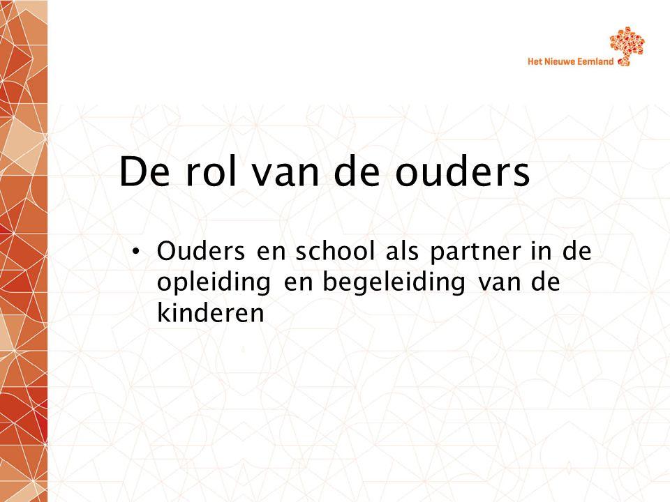 De rol van de ouders Ouders en school als partner in de opleiding en begeleiding van de kinderen