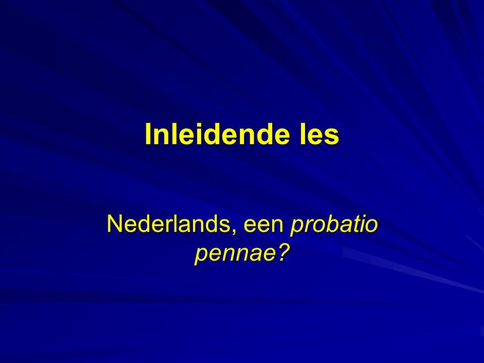 Inleidende les Nederlands, een probatio pennae?