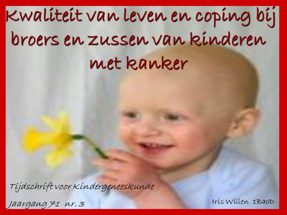 Kwaliteit van leven en coping bij broers en zussen van kinderen met kanker Kwaliteit van leven en coping bij broers en zussen van kinderen met kanker