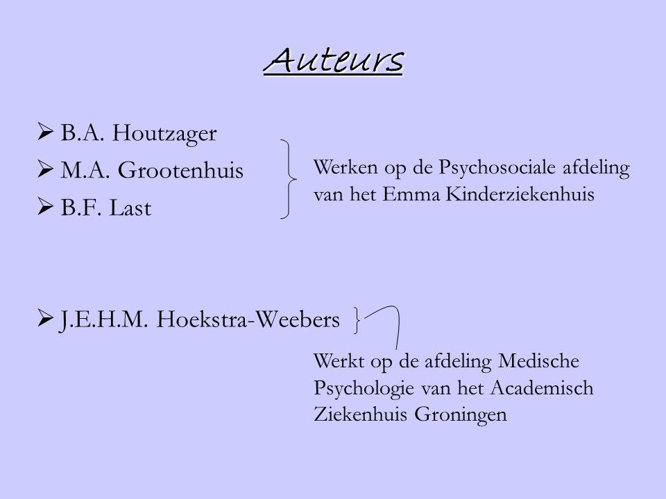 Auteurs  B.A. Houtzager  M.A. Grootenhuis  B.F. Last  J.E.H.M. Hoekstra-Weebers Werken op de Psychosociale afdeling van het Emma Kinderziekenhuis