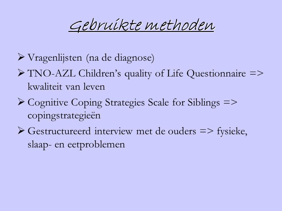 Gebruikte methoden  Vragenlijsten (na de diagnose)  TNO-AZL Children's quality of Life Questionnaire => kwaliteit van leven  Cognitive Coping Strat
