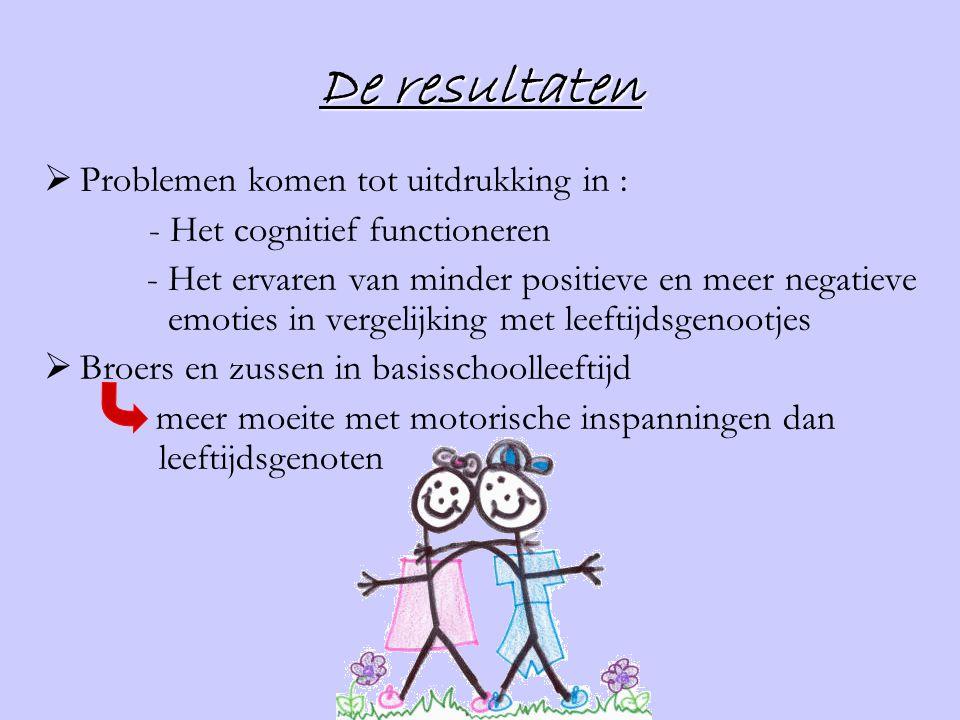 De resultaten  Problemen komen tot uitdrukking in : - Het cognitief functioneren - Het ervaren van minder positieve en meer negatieve emoties in verg