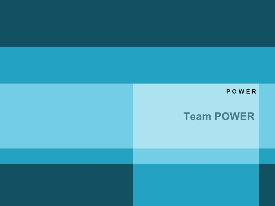 Team POWER P O W E R