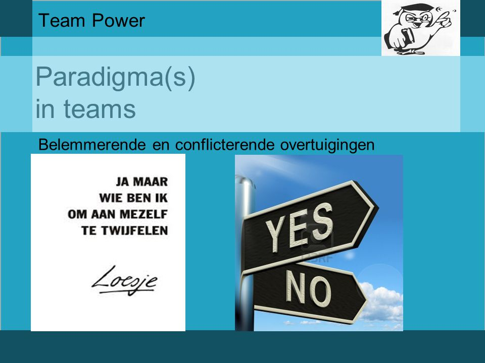 Paradigma(s) in teams Team Power Groupthink