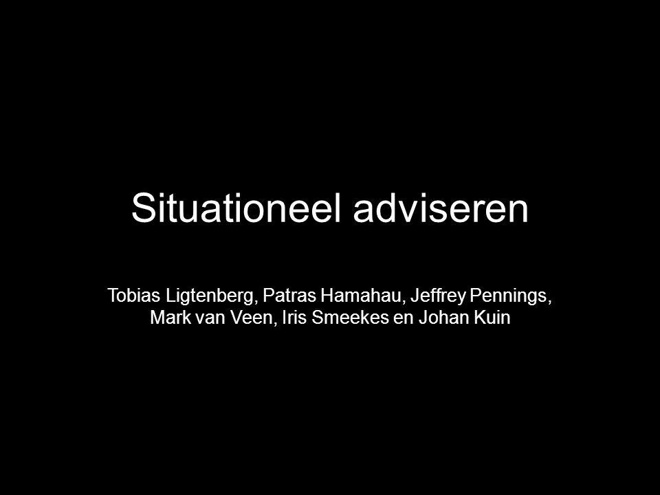 Situationeel adviseren Tobias Ligtenberg, Patras Hamahau, Jeffrey Pennings, Mark van Veen, Iris Smeekes en Johan Kuin