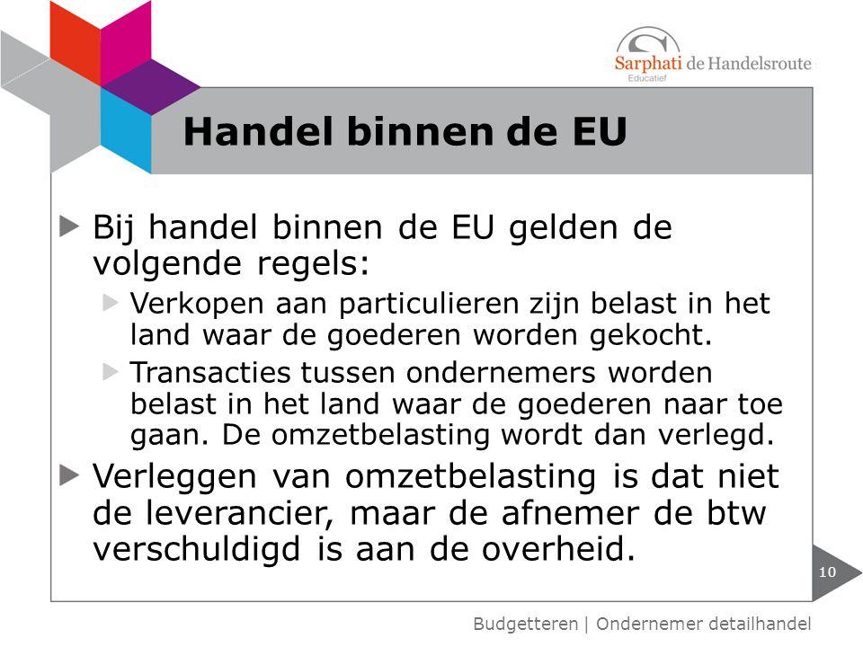 Bij handel binnen de EU gelden de volgende regels: Verkopen aan particulieren zijn belast in het land waar de goederen worden gekocht. Transacties tus