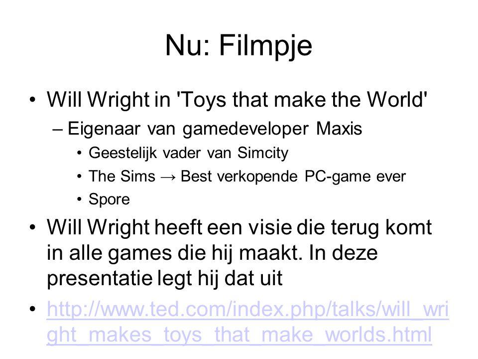 Nu: Filmpje Will Wright in 'Toys that make the World' –Eigenaar van gamedeveloper Maxis Geestelijk vader van Simcity The Sims → Best verkopende PC-gam