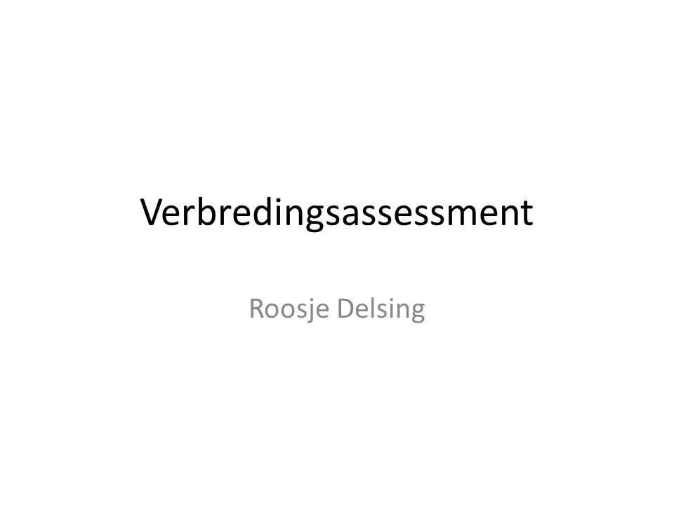 Verbredingsassessment Roosje Delsing