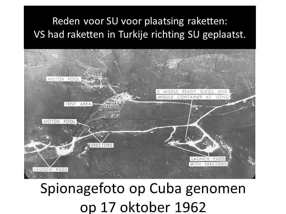 Spionagefoto op Cuba genomen op 17 oktober 1962 Reden voor SU voor plaatsing raketten: VS had raketten in Turkije richting SU geplaatst.