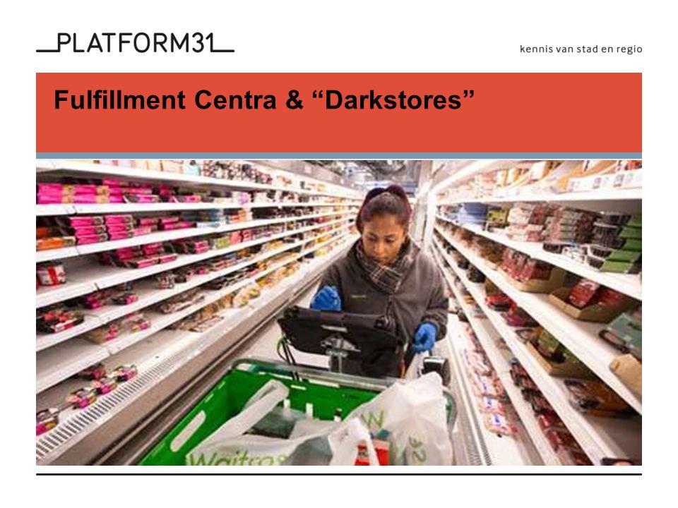 """Fulfillment Centra & """"Darkstores"""""""