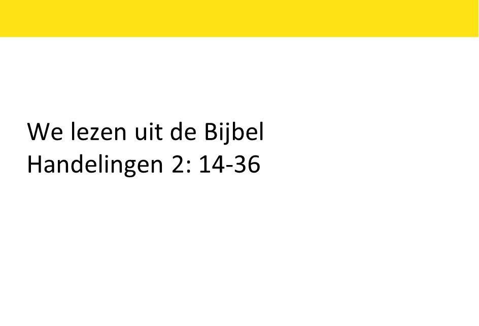 We lezen uit de Bijbel Handelingen 2: 14-36