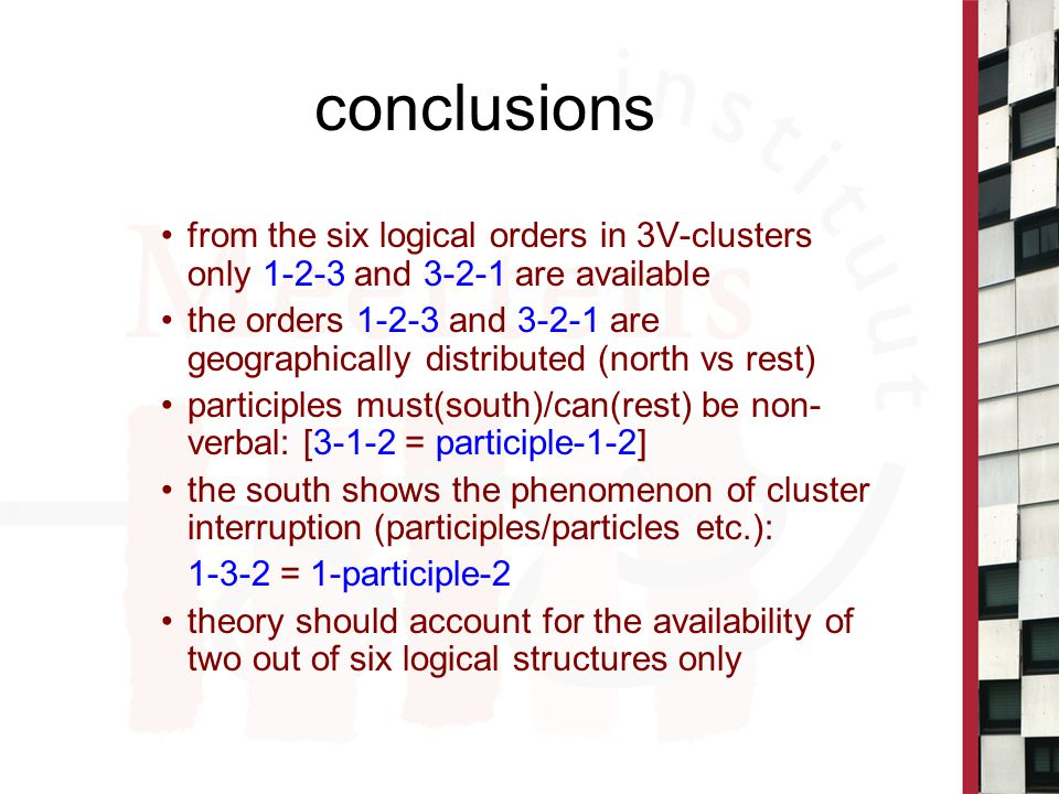 conclusions from the six logical orders in 3V-clusters only 1-2-3 and 3-2-1 are available the orders 1-2-3 and 3-2-1 are geographically distributed (n