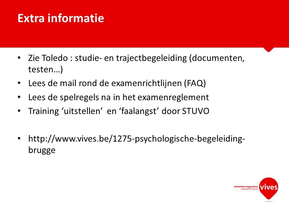 Zie Toledo : studie- en trajectbegeleiding (documenten, testen…) Lees de mail rond de examenrichtlijnen (FAQ) Lees de spelregels na in het examenregle