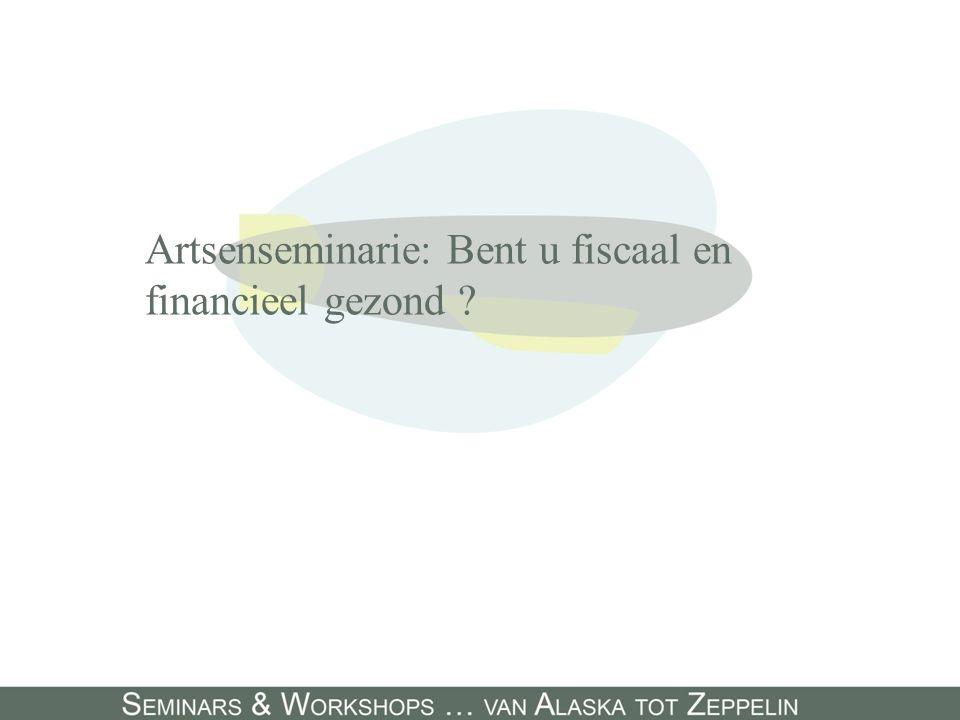 Artsenseminarie: Bent u fiscaal en financieel gezond ?
