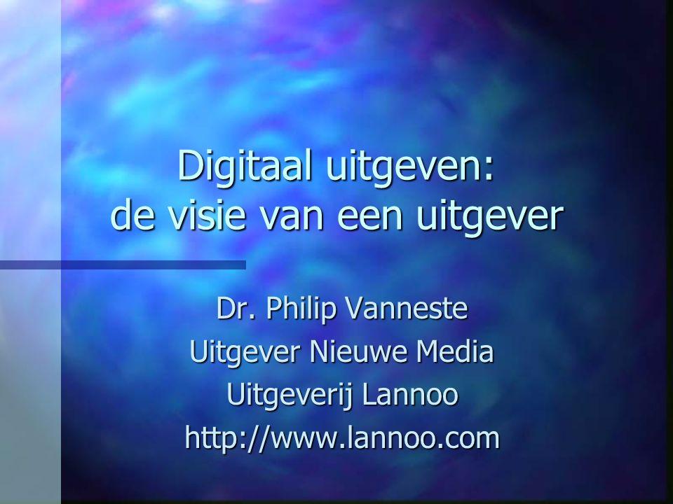 Overzicht n Lannoo Nieuwe Media n cd-rom 'Nieuwe Encyclopedie van de Vlaamse Beweging' n Van uitgever naar 'inhoudsleverancier' n Het digitale boek