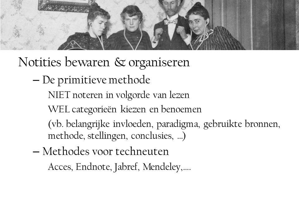 Notities bewaren & organiseren – De primitieve methode NIET noteren in volgorde van lezen WEL categorieën kiezen en benoemen (vb. belangrijke invloede