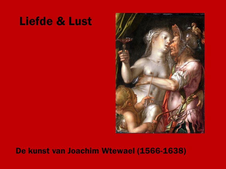 De kunst van Joachim Wtewael (1566-1638) Liefde & Lust