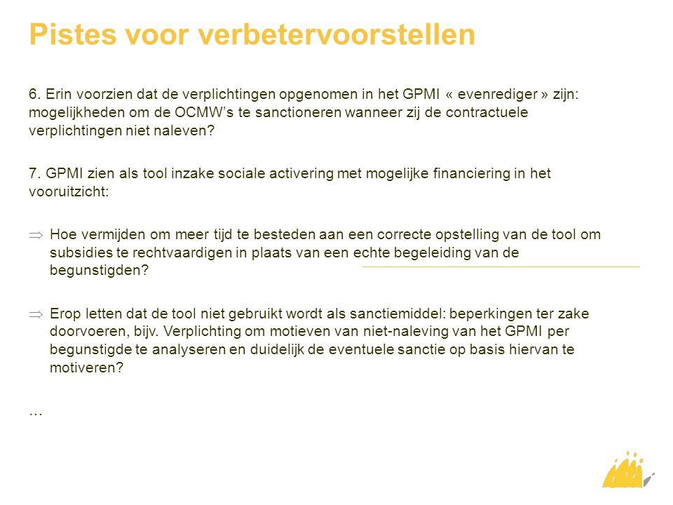 Pistes voor verbetervoorstellen 6. Erin voorzien dat de verplichtingen opgenomen in het GPMI « evenrediger » zijn: mogelijkheden om de OCMW's te sanct
