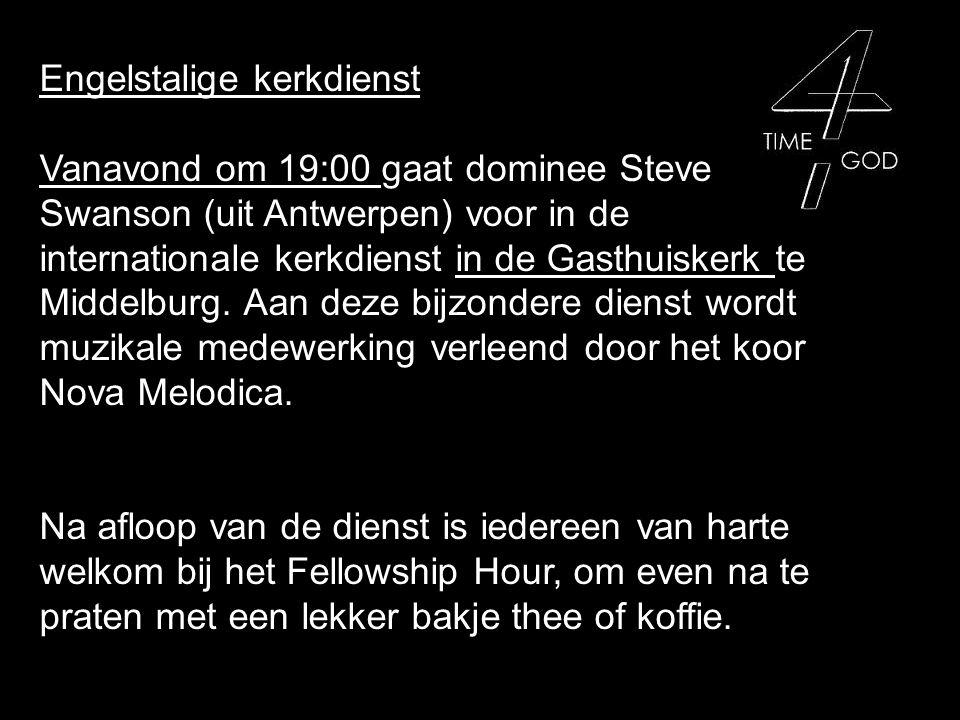 Engelstalige kerkdienst Vanavond om 19:00 gaat dominee Steve Swanson (uit Antwerpen) voor in de internationale kerkdienst in de Gasthuiskerk te Middelburg.