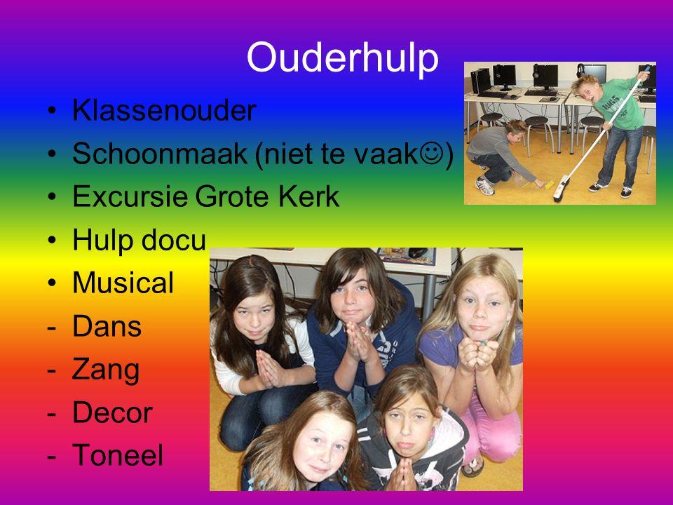 Ouderhulp Klassenouder Schoonmaak (niet te vaak ) Excursie Grote Kerk Hulp docu Musical -Dans -Zang -Decor -Toneel