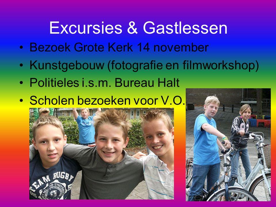 Excursies & Gastlessen Bezoek Grote Kerk 14 november Kunstgebouw (fotografie en filmworkshop) Politieles i.s.m. Bureau Halt Scholen bezoeken voor V.O.