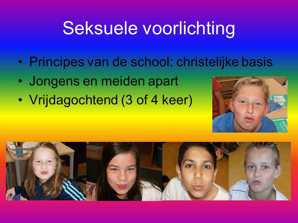 Seksuele voorlichting Principes van de school: christelijke basis Jongens en meiden apart Vrijdagochtend (3 of 4 keer)