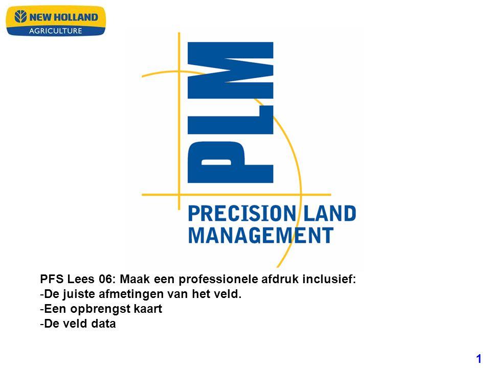 1 PFS Lees 06: Maak een professionele afdruk inclusief: -De juiste afmetingen van het veld. -Een opbrengst kaart -De veld data