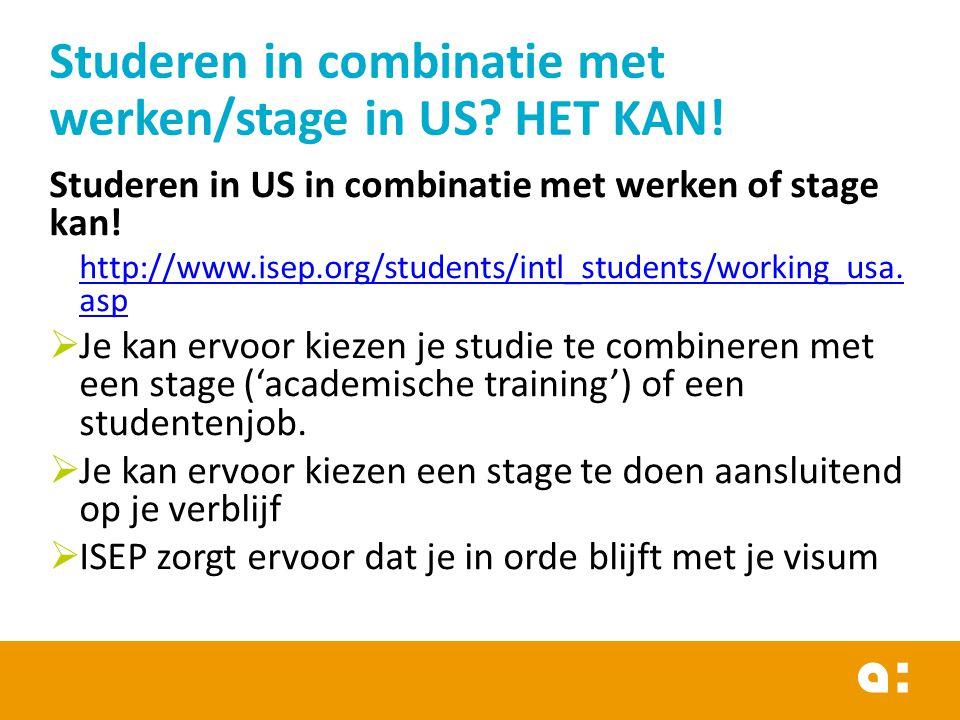 Studeren in US in combinatie met werken of stage kan.