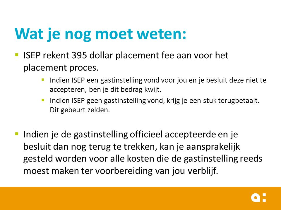 ISEP rekent 395 dollar placement fee aan voor het placement proces.