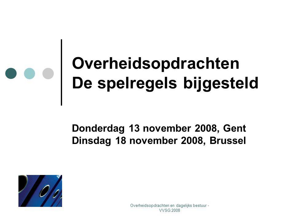 Overheidsopdrachten en dagelijks bestuur - VVSG 2008 3.