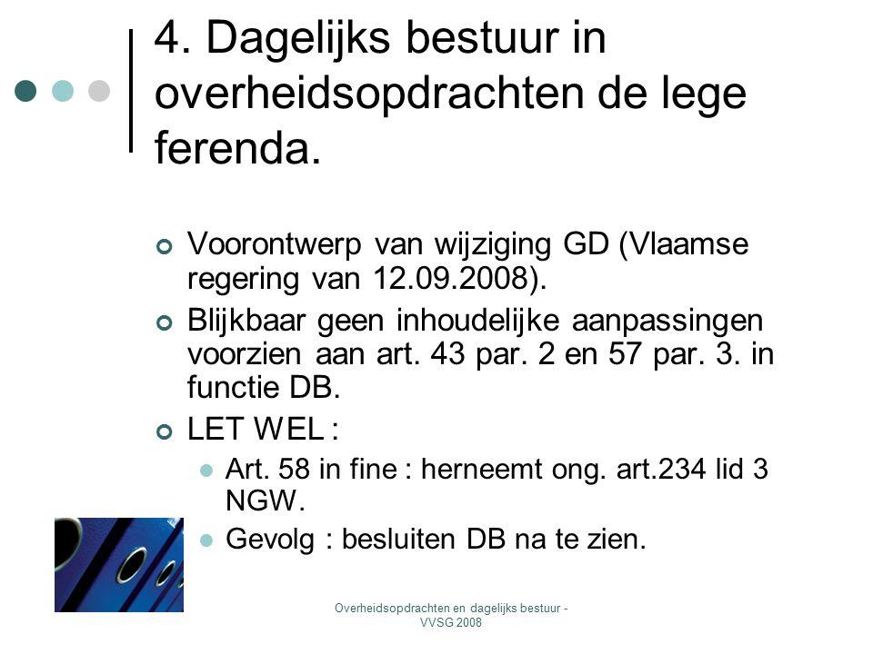 Overheidsopdrachten en dagelijks bestuur - VVSG 2008 4. Dagelijks bestuur in overheidsopdrachten de lege ferenda. Voorontwerp van wijziging GD (Vlaams