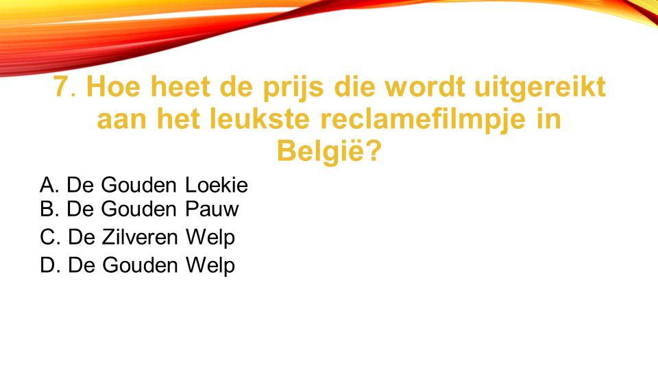 7.Hoe heet de prijs die wordt uitgereikt aan het leukste reclamefilmpje in België.