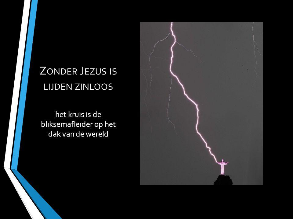 het kruis is de bliksemafleider op het dak van de wereld