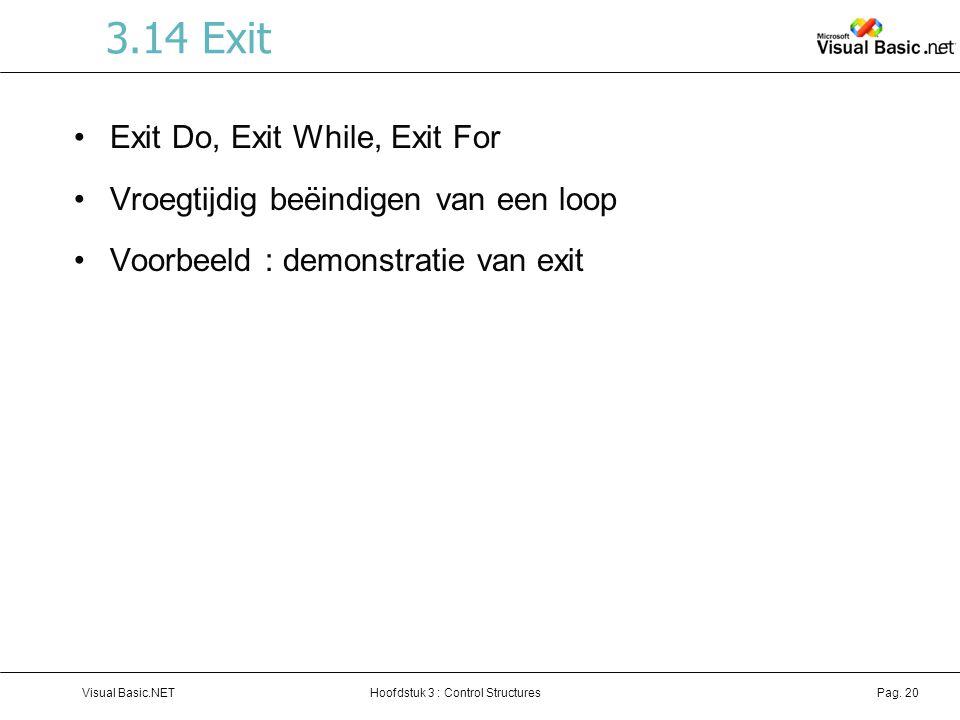 Hoofdstuk 3 : Control StructuresVisual Basic.NETPag.