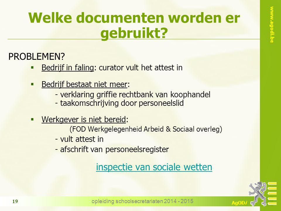www.agodi.be AgODi Welke documenten worden er gebruikt? PROBLEMEN?  Bedrijf in faling: curator vult het attest in  Bedrijf bestaat niet meer: - verk