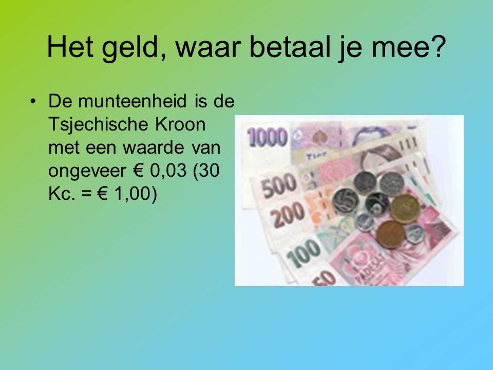 Het geld, waar betaal je mee? De munteenheid is de Tsjechische Kroon met een waarde van ongeveer € 0,03 (30 Kc. = € 1,00)