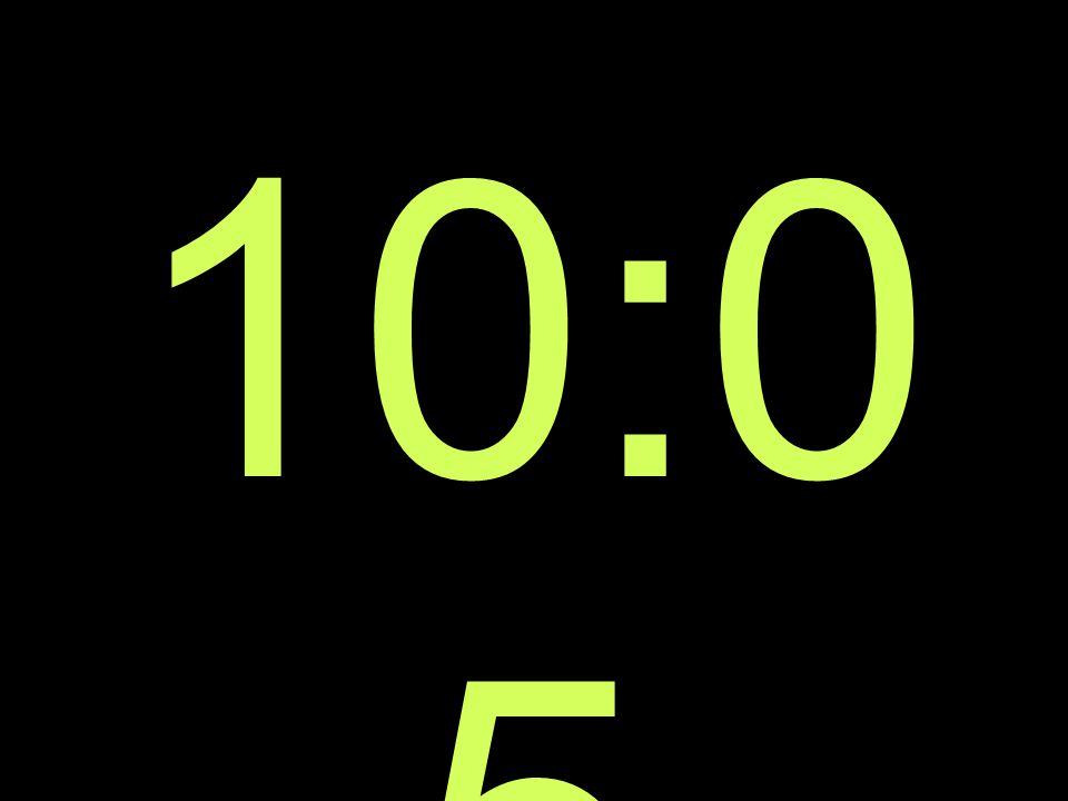 10:0 5
