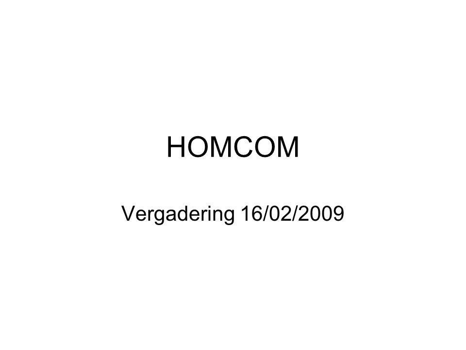 HOMCOM Vergadering 16/02/2009